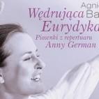 Wędrująca Eurydyka. Piosenki z repertuaru Anny German.